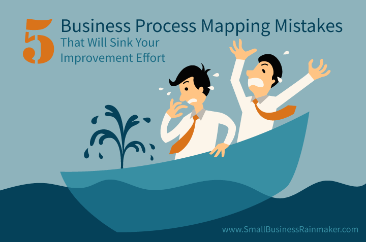 5 business process mapping mistakes
