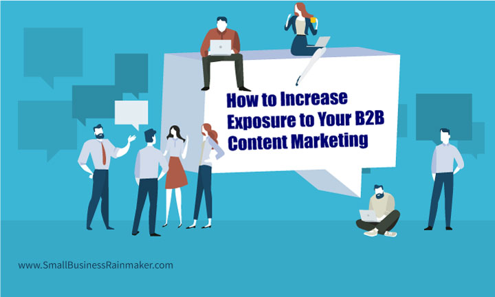 How to Increase Exposure to Your B2B Content Marketing