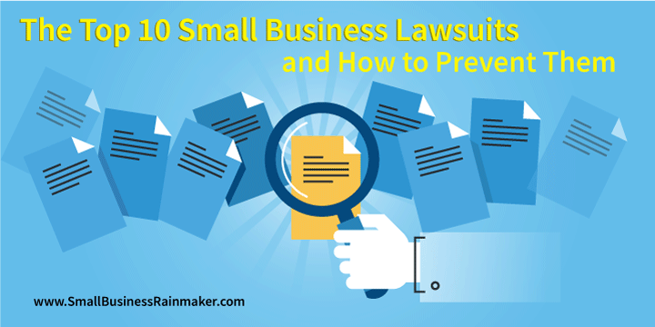 Top 10 Small Business Lawsuits how to prevent them