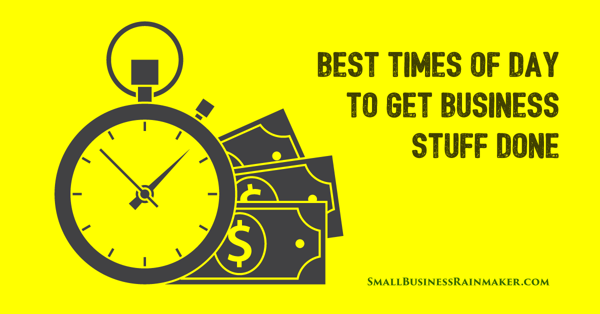 best time of day for small business tasks
