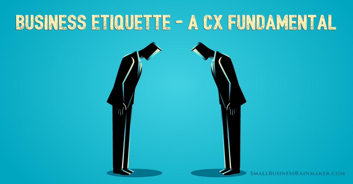 business etiquette cx fundamentals
