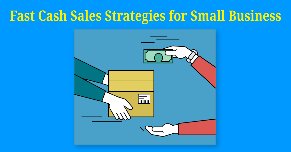 fast cash sales strategies small business