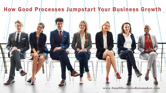 how good processes help small business growth