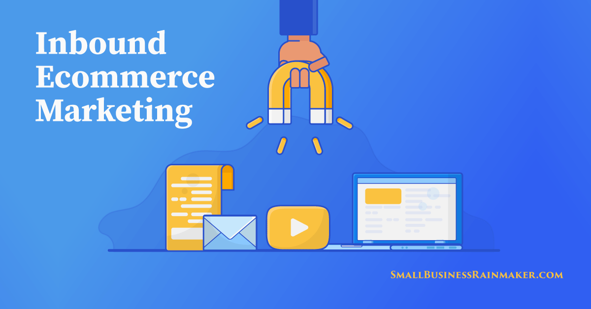 how to create inbound ecommerce marketing strategy