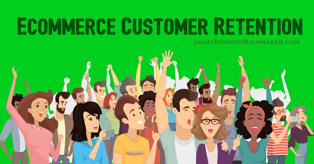 how to increase customer retention in ecommerce