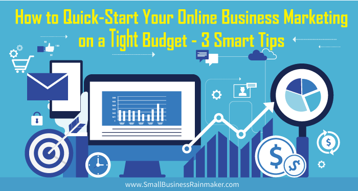 how to quick start your online business marketing on tight budget