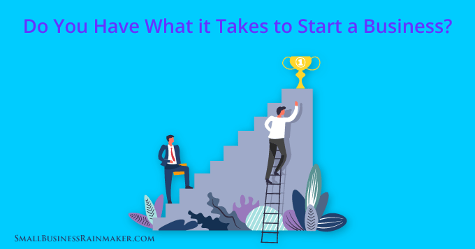 do you have what it takes start a business