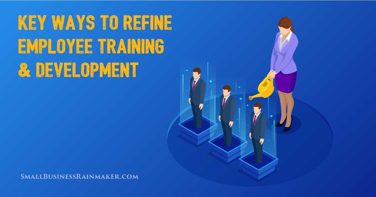 key ways to refine employee training and development
