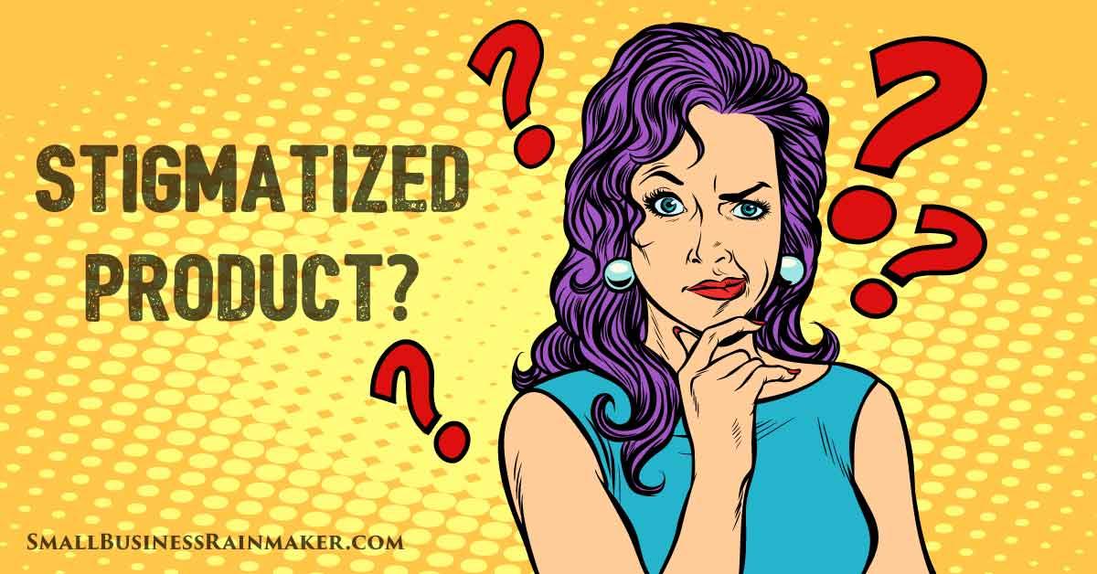 marketing a stigmatized product