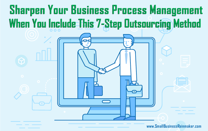 sharpen business process management with 7 step outsourcing method