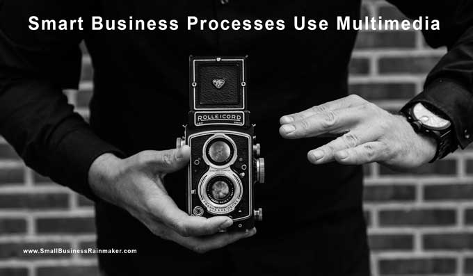 smart business processes use multimedia