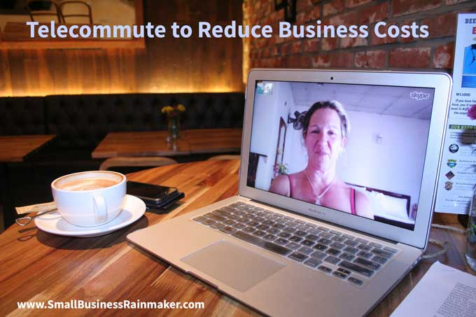 telecommute to reduce business costs