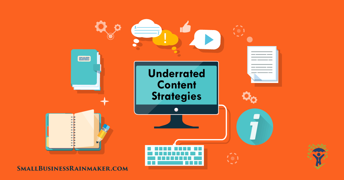 underrated content marketing strategies