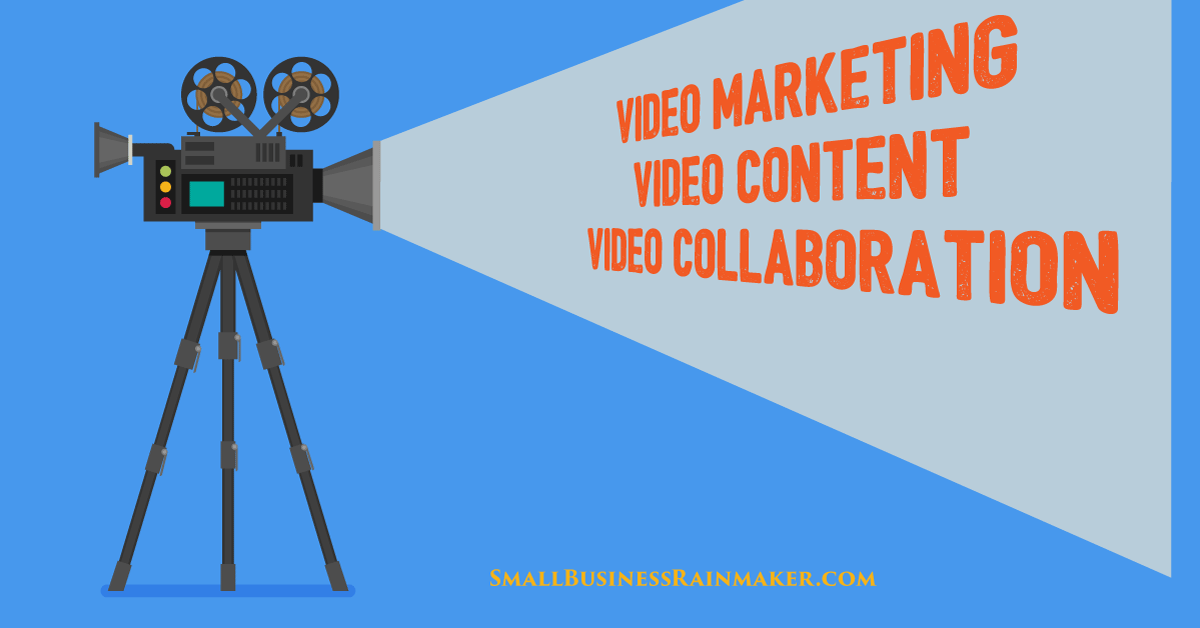 video marketing content and collaboration small business
