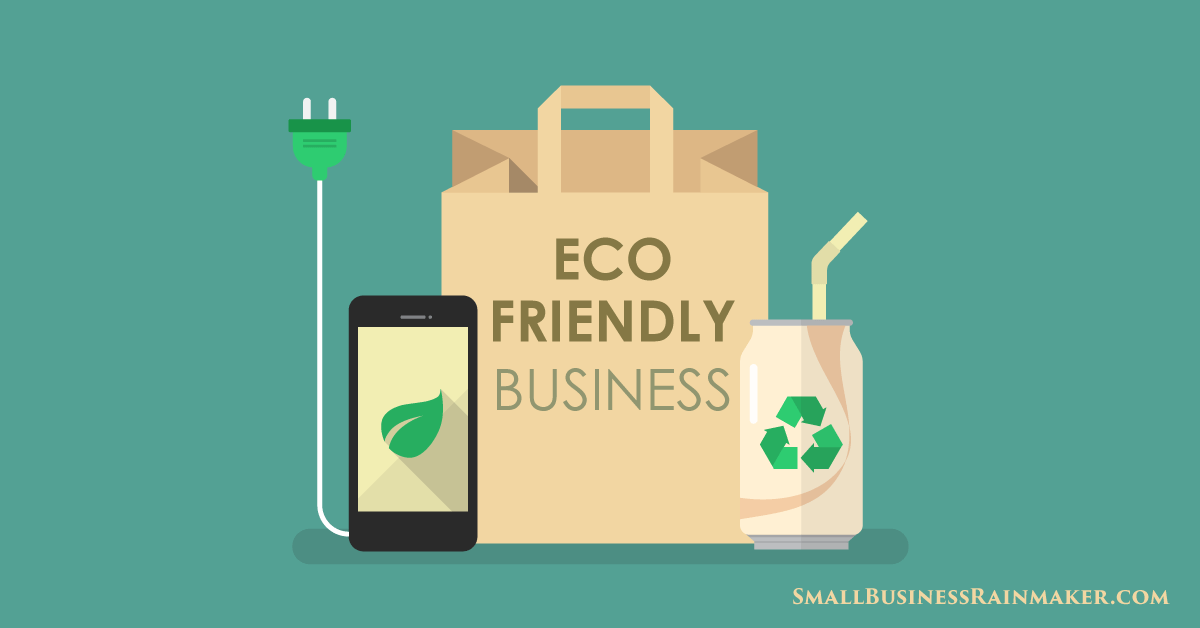 6 Steps to Becoming an Eco-Friendly Business
