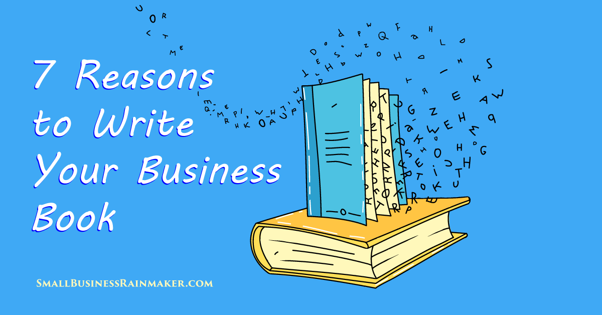 Need More Clients? 7 Ways Writing a Business Book Can Help You Succeed