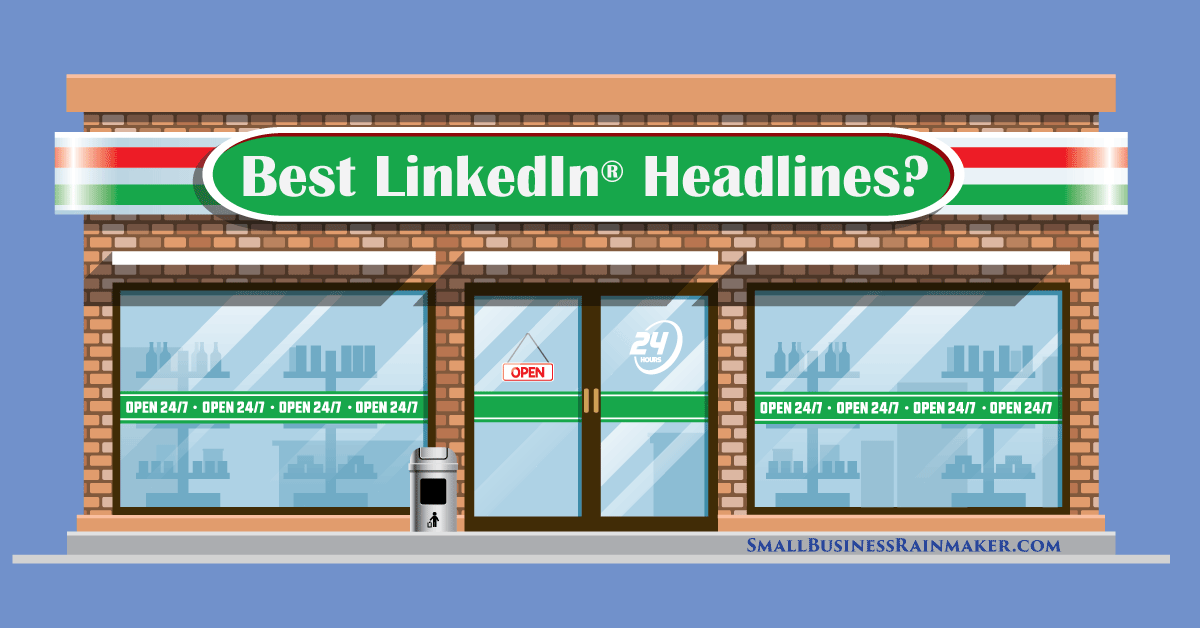 The Best LinkedIn Headlines for Local Small Business Owners and Entrepreneurs