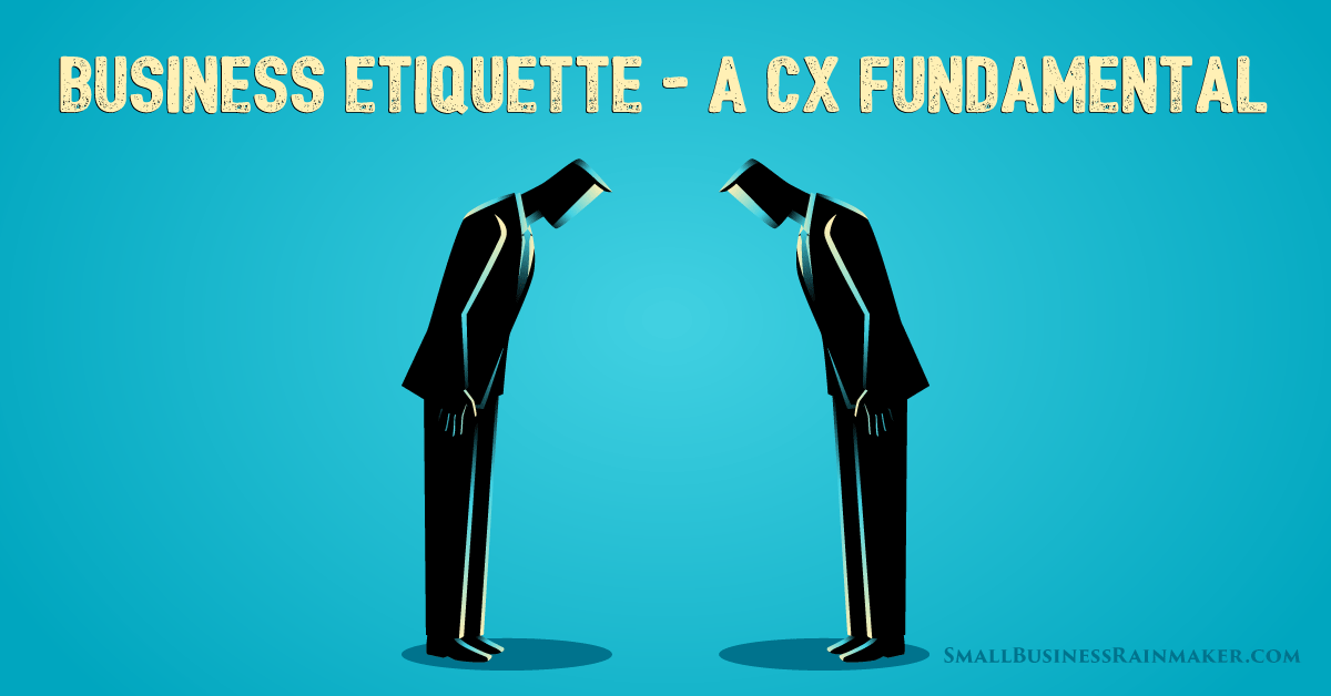 Business Etiquette: Are You Neglecting this Customer Service Fundamental?
