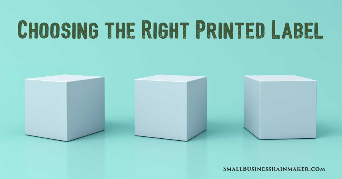 How to Choose the Right Printed Labels So They Work for Your Business, Not Against It