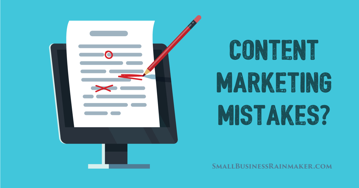 5 Content Marketing Mistakes You Need to Fix Now