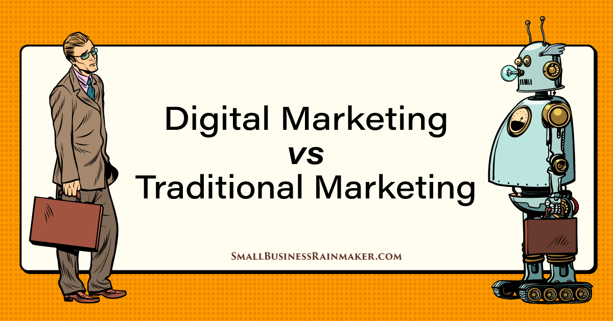 Digital Marketing vs. Traditional Marketing: Which Makes the Most Sense?