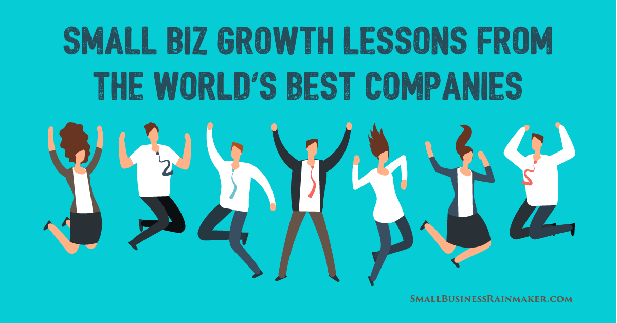 The Biggest and Best Companies to Work For - Lessons for Small Business?