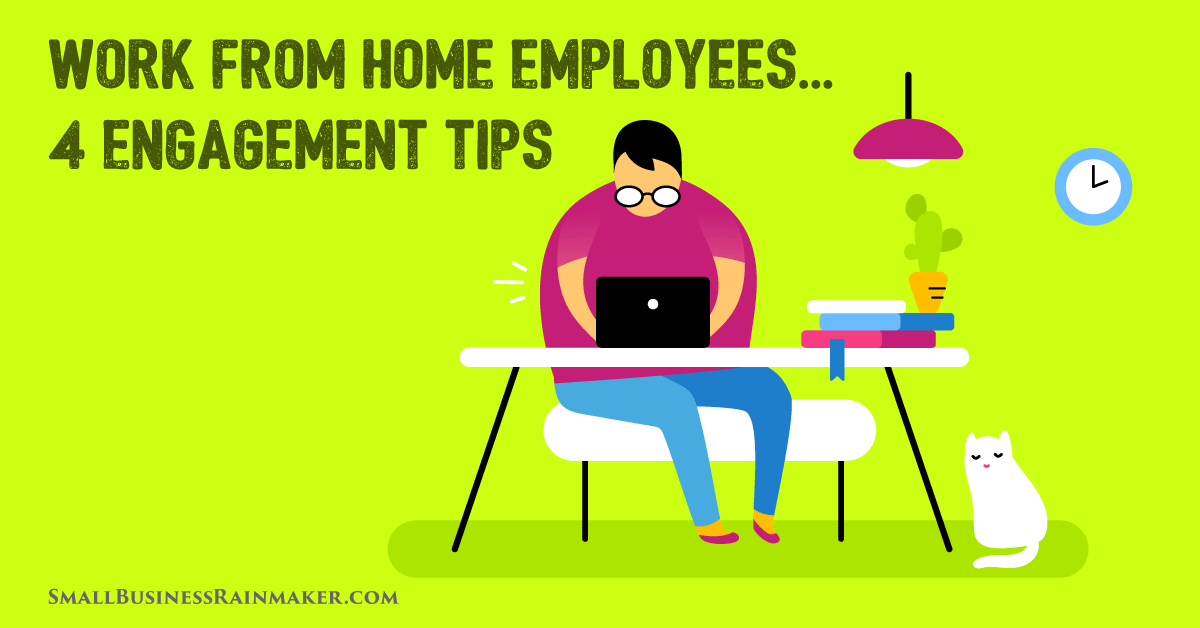 Small Business Hacks: 4 Ways to Engage Your Work from Home Employees