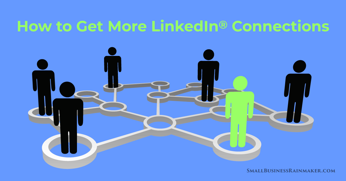 How to Get More Connections on LinkedIn with 6 Little-Used Ways