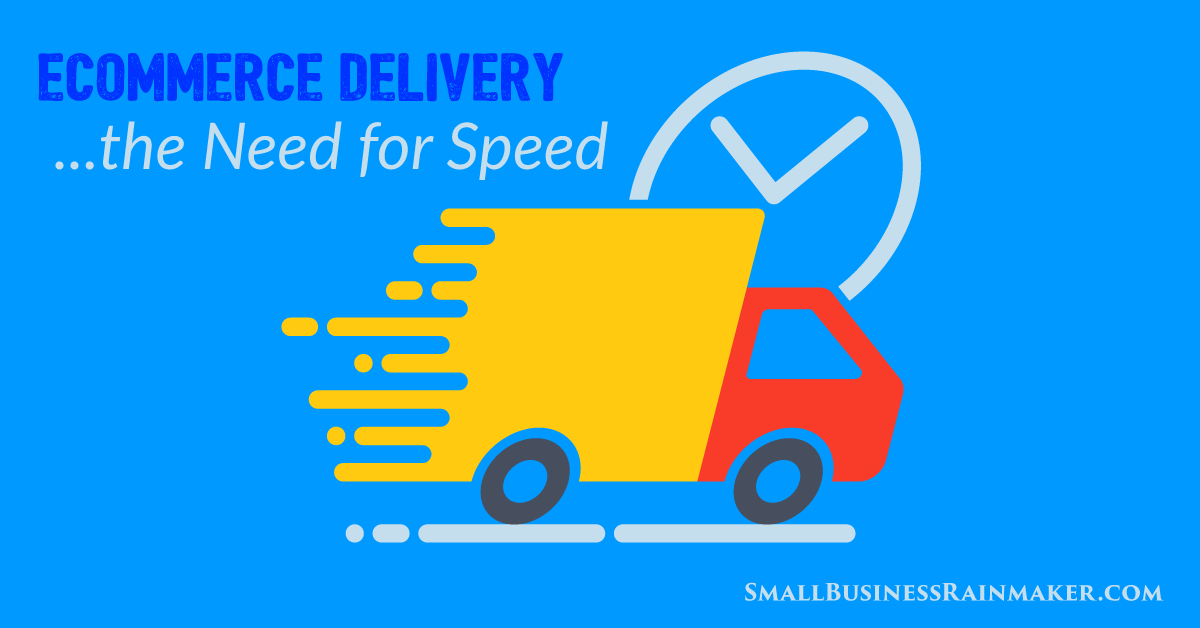 Ecommerce Delivery Tips to Meet the Growing Need for Speed