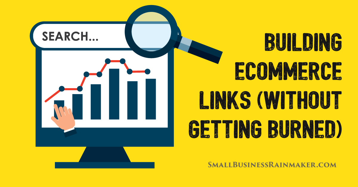 How to Do Link Building for Your E-Commerce SEO Without Getting Burned