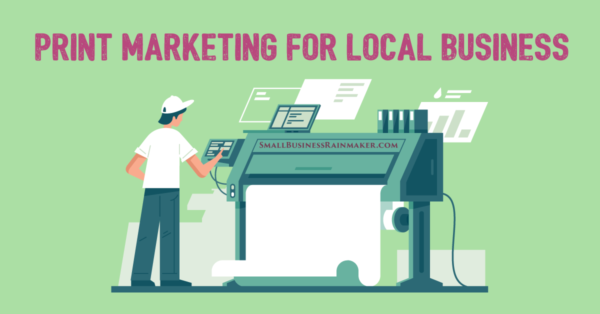 Print Marketing: Still a Great Way to Advertise Small Local Business